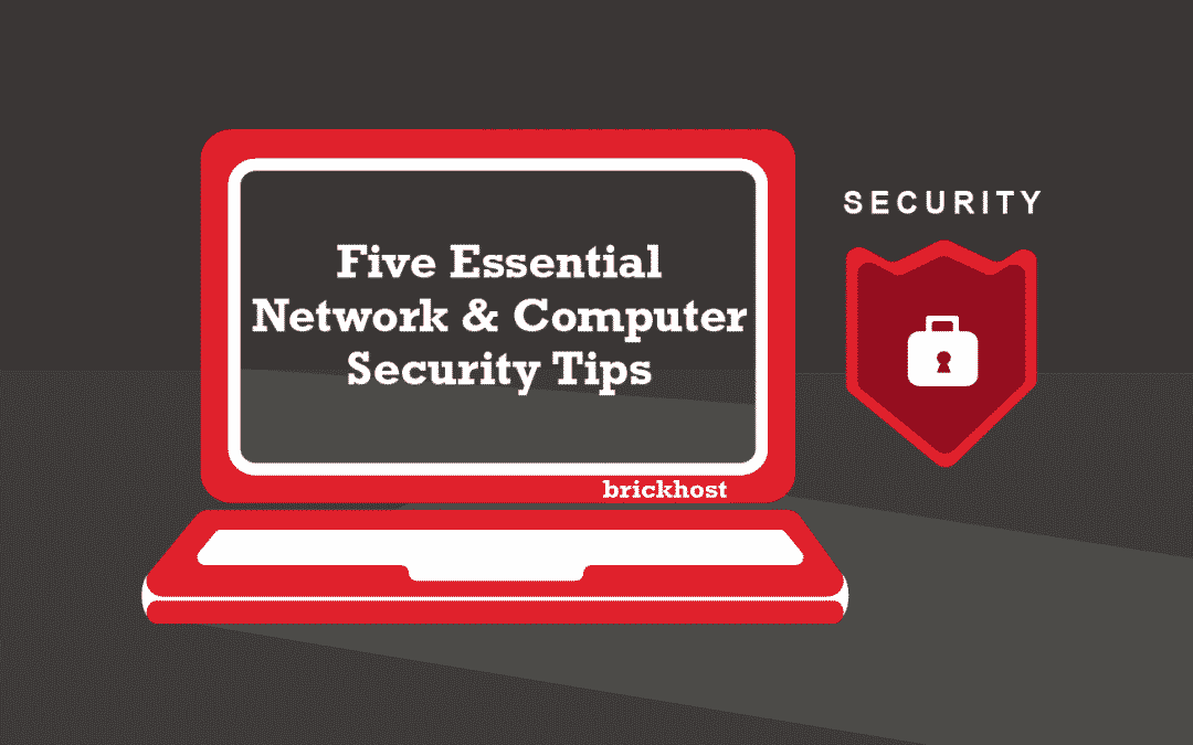 Five Essential Network & Computer Security Tips