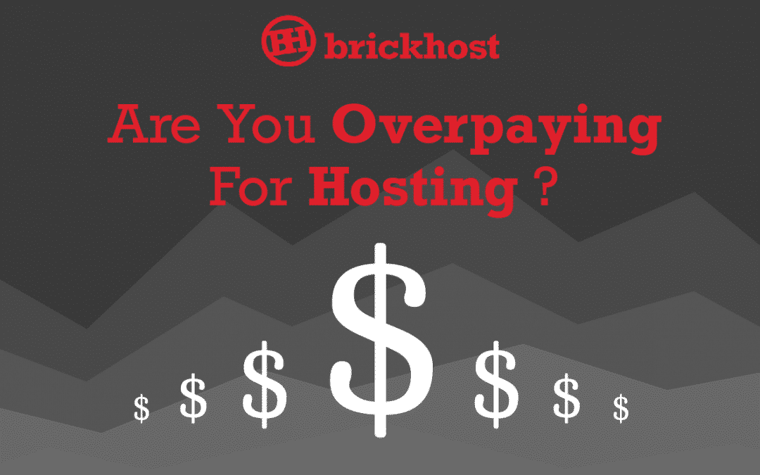 Are You Overpaying For Your Hosting?