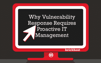 Why Vulnerability Response Requires Proactive IT Management